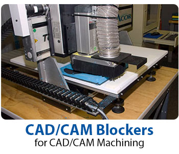 Blockers for CAD/CAM Machining